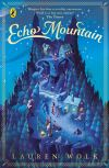 Echo Mountain / Lauren Wolk.
