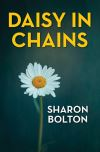 Daisy in chains / Sharon Bolton.