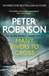Many rivers to cross / Peter Robinson.