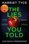 The lies you told / Harriet Tyce.