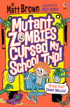Mutant zombies cursed my school trip! / by Matt Brown ; illustrated by Paco Sordo.