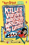 Killer vending machines wrecked my lunch!
