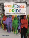 From prejudice to pride : a history of the LGBTQ+ movement / by Amy Lame.