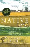 Native : life in a vanishing landscape / Patrick Laurie.