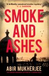 Smoke and ashes / Abir Mukherjee.