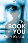 The book of you / Claire Kendal.