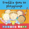 Freddie goes to playgroup / Nicola Smee.