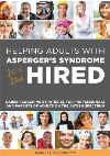 Helping adults with Asperger's Syndrome get & stay hired : career coaching strategies for professionals and parents of adults on the autism spectrum